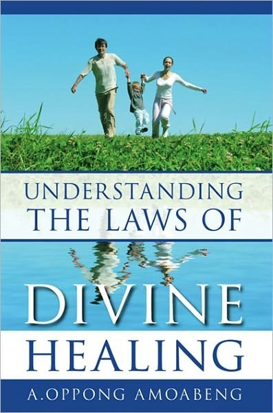 Understanding the laws of divine healing (Brossura)