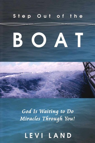 Step out of the boat - God is waiting to do miracles through you! (Brossura)