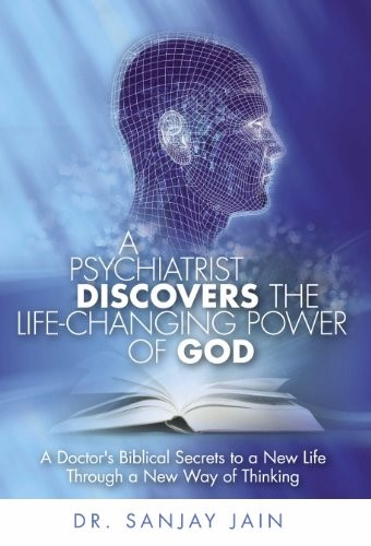 A Psychiatrist Discovers the Life-Changing Power of God (Brossura)