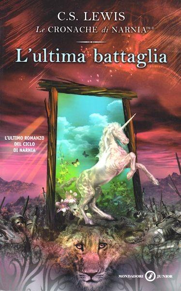 L'ultima battaglia - Ultimo romanzo della serie Le Cronache di Narnia (Brossura)