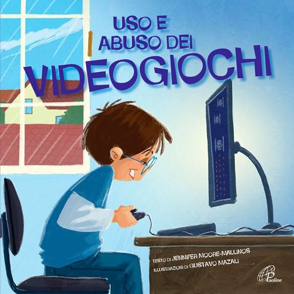 Uso e abuso dei videogiochi - Libro per bambini (Brossura)