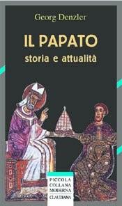 Il papato - Storia e attualità (Brossura)