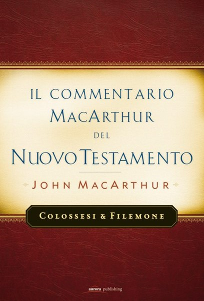 Colossesi e Filemone - Commentario di John MacArthur (Brossura)