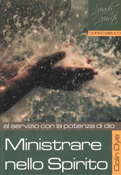 Ministrare nello Spirito - Al servizio con la potenza di Dio - Studio n* 6 (Brossura)