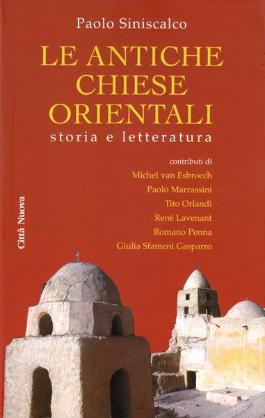 Le antiche chiese orientali - Storia e letteratura (Brossura)