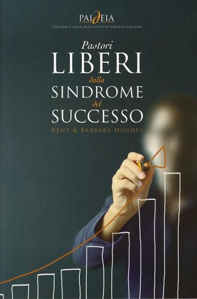 Pastori liberi dalla sindrome del successo (Brossura)