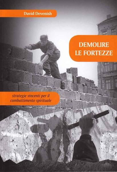 Demolire le fortezze - Strategie vincenti per il combattimento spirituale (Brossura)