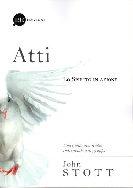 Atti, lo Spirito in azione - Una guida allo studio individuale e di gruppo (Brossura)