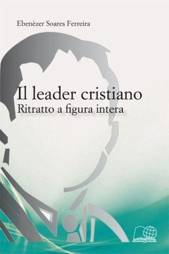 Il leader cristiano - Ritratto a figura intera (Brossura)