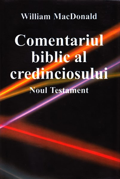 Comentariul biblic al credinciosului Noul Testament - Commentario del discepolo in lingua Rumena Nuovo Testamento (Copertina rigida)