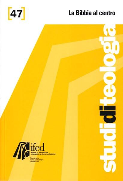 La Bibbia al centro - Studi di teologia n°47 (Brossura)