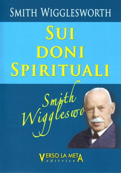 Smith Wigglesworth sui doni spirituali (Brossura)