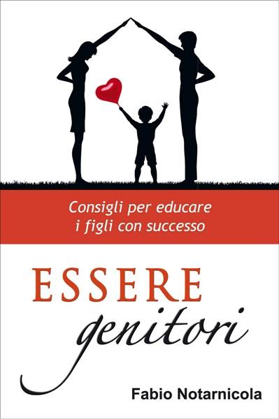 Essere genitori - Consigli per educare i figli con successo (Brossura)