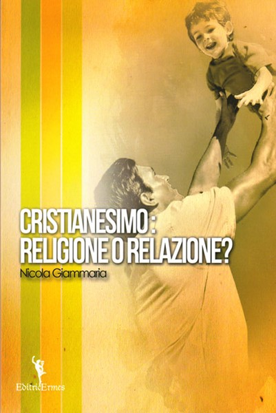 Cristianesimo: religione o relazione? (Brossura)