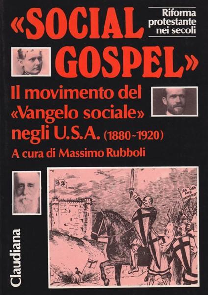 «Social Gospel» - Il movimento del «Vangelo sociale» negli USA (1880-1920) (Brossura)