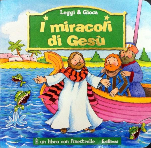 I miracoli di Gesù - Libro con finestrelle (Cartonato)