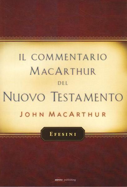Efesini - Commentario di John MacArthur (Brossura)