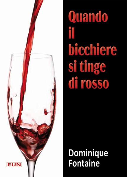 Quando il bicchiere si tinge di rosso (Brossura)