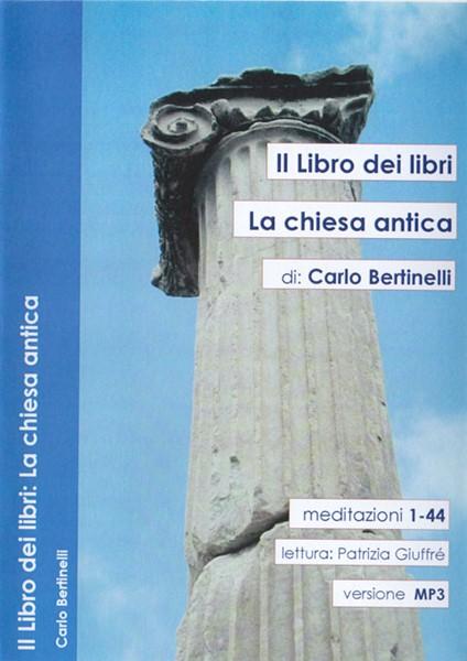 Il Libro dei Libri - La Chiesa Antica - Studio audio mp3