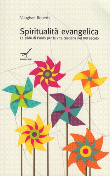 Spiritualità evangelica - La sfida di Paolo per la vita cristiana del XXI secolo (Brossura)