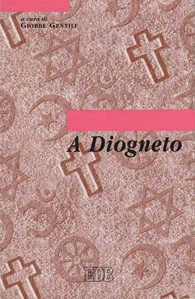 A Diogneto - Traduzione con testo greco a fronte (Brossura)