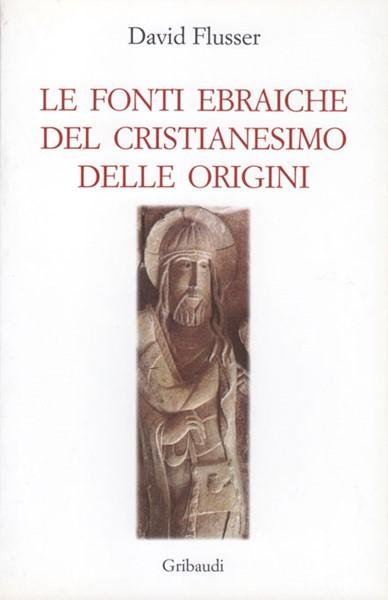 Le fonti ebraiche del cristianesimo delle origini (Brossura)