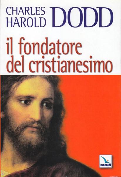 Il fondatore del cristianesimo (Brossura)
