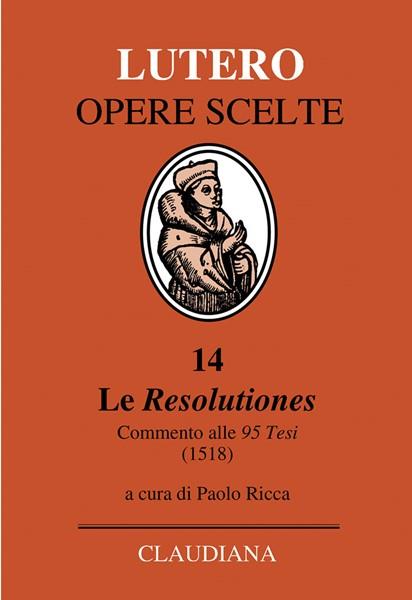 Le Resolutiones - Testo originale latino a fronte (Copertina Rigida)
