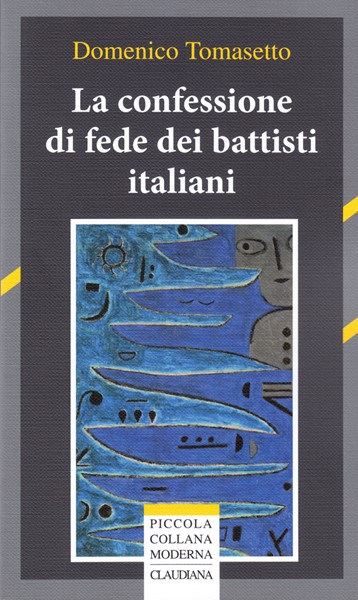 La confessione di fede dei battisti italiani (Brossura)