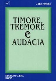 Timore, tremore e audacia