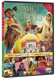 Amici ed Eroi - Serie 2 Episodi 17-19