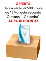 """Offerta - Una scatola da 500 copie de """"Il Vangelo secondo Giovanni - La Parola è vita"""" al 5% di sconto"""