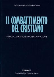 Il combattimento del cristiano Volume 1