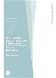 Istituzione della teologia persuasiva Vol. 7