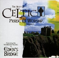 The Best of Celtic Praise & Worship Vol 1