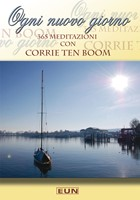 Ogni nuovo giorno 365 meditazioni con Corrie Ten Boom (Brossura)