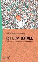 Chiesa totale: intorno al Vangelo e alla comunità