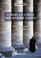 Lasciò la chiesa per seguire Cristo - Luigi Desanctis (1808-1869)