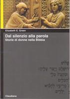 Dal silenzio alla parola - Storie di donne nella Bibbia (Brossura)