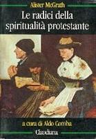 Le radici della spiritualità protestante