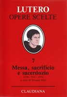 Messa, sacrificio e sacerdozio (1520 - 1521 - 1533) - A cura di Silvana Nitti (Copertina rigida)