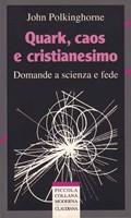 Quark, Caos e cristianesimo