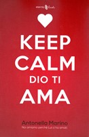 Keep Calm, Dio ti ama