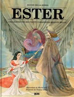 Ester - Una donna che era tanto coraggiosa quanto bella!