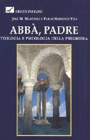 Abbà Padre - Teologia e psicologia della preghiera