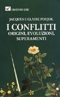 I conflitti - Origini, evoluzioni, superamenti (Brossura)