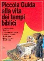 Piccola guida alla vita dei tempi biblici (Spillato)