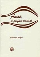 Amos, il profeta scomodo