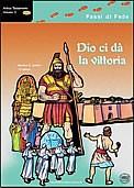 Antico Testamento Volume 3 -  Dio ci da la vittoria (da Giosuè a Salomone)