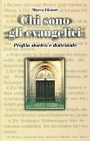 Chi sono gli evangelici - Profilo storico e dottrinale - NUOVA VERSIONE (Brossura)